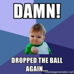 Dropped Ball Again