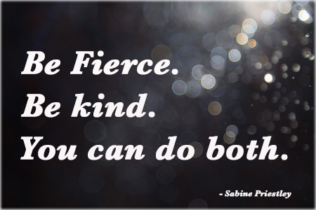Be Fierce be Kind Do both copy